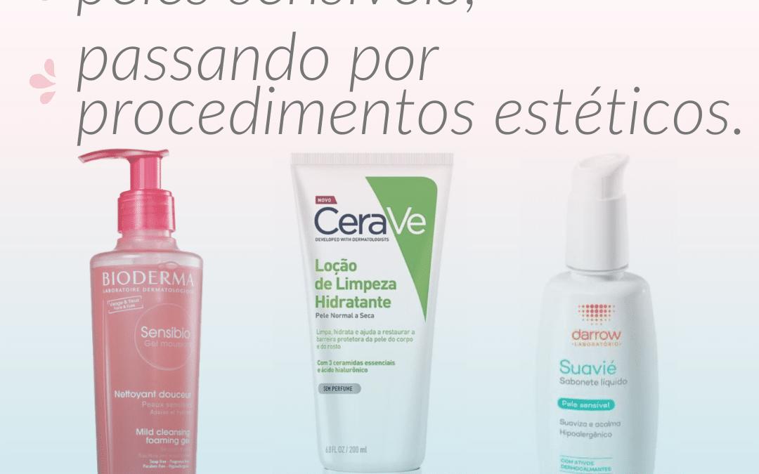 Sabonetes para peles sensíveis – passando por procedimentos estéticos