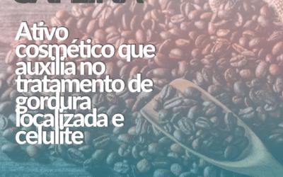 Caféina – ativo cosmético que auxilia no tratamento de gordura localizada e celulite